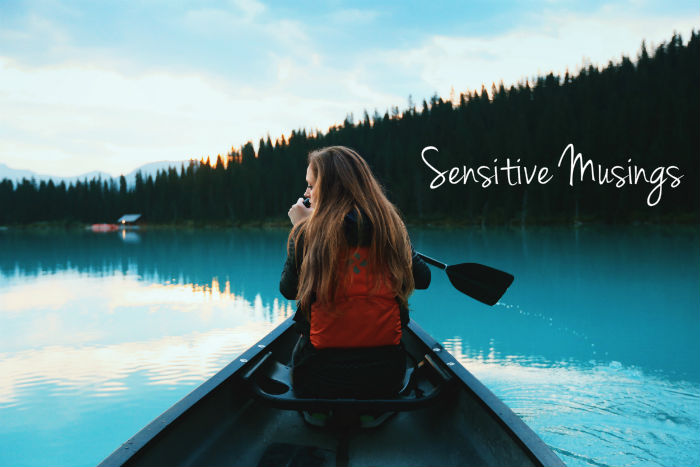 Sensitive Musings
